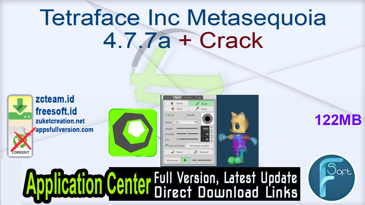 Tetraface Inc Metasequoia 4.7.7a + Crack_ ZcTeam.id