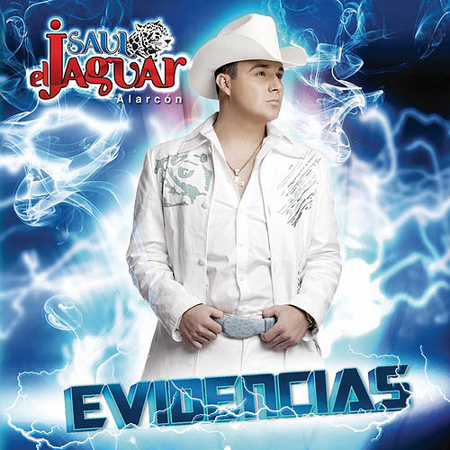 "Saul ""El Jaguar"" Alarcon - Evidencias (2012) (Album / Disco Oficial) (Version iTunes)"