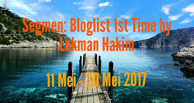 Senarai Peserta Segmen: Bloglist 1st Time by Lokman Hakim