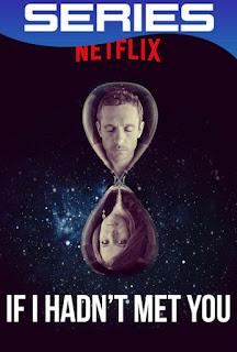 Si no te hubiese conocido Temporada 1 Completa HD 1080p Español