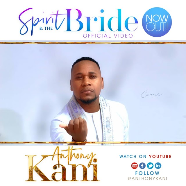 Official Video: The Spirit and the bride by Anthony Kani | @anthonykani