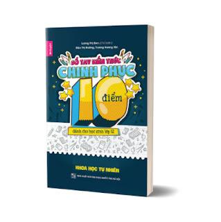 Sổ tay kiến thức chinh phục điểm 10 dành cho học sinh lớp 12 - Khoa học tự nhiên - Cuốn 3 môn Lí, Hóa, Sinh ebook PDF EPUB AWZ3 PRC MOBI
