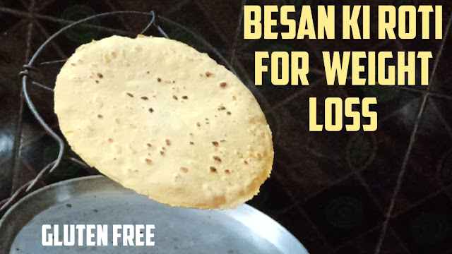 easy gluten-free besan ki chapati for weight loss recipe