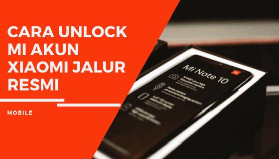 Cara Unlock MI Akun Xiaomi Jalur Resmi