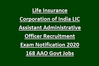 Life Insurance Corporation of India LIC Assistant Administrative Officer Recruitment Exam Notification 2020 168 AAO Govt Jobs Online