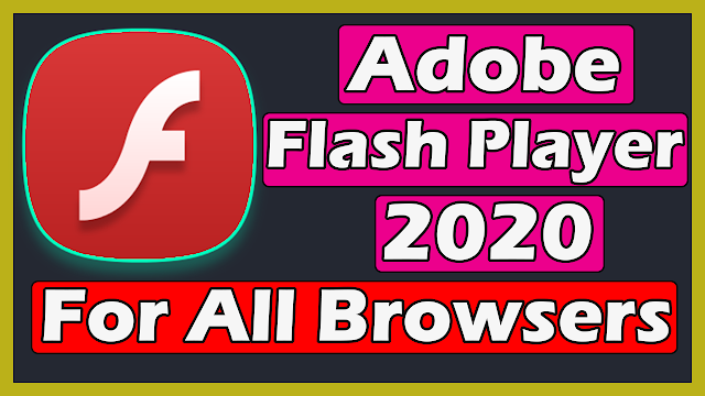 Download Adobe Flash Player 2020 For All Browsers