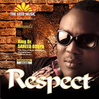 [Music] Saheed Osupa – Respect (Democracy)