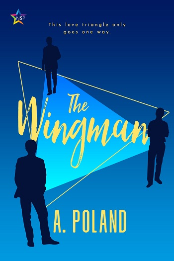 The Wingman by A. Poland. This love triangle only goes one way.