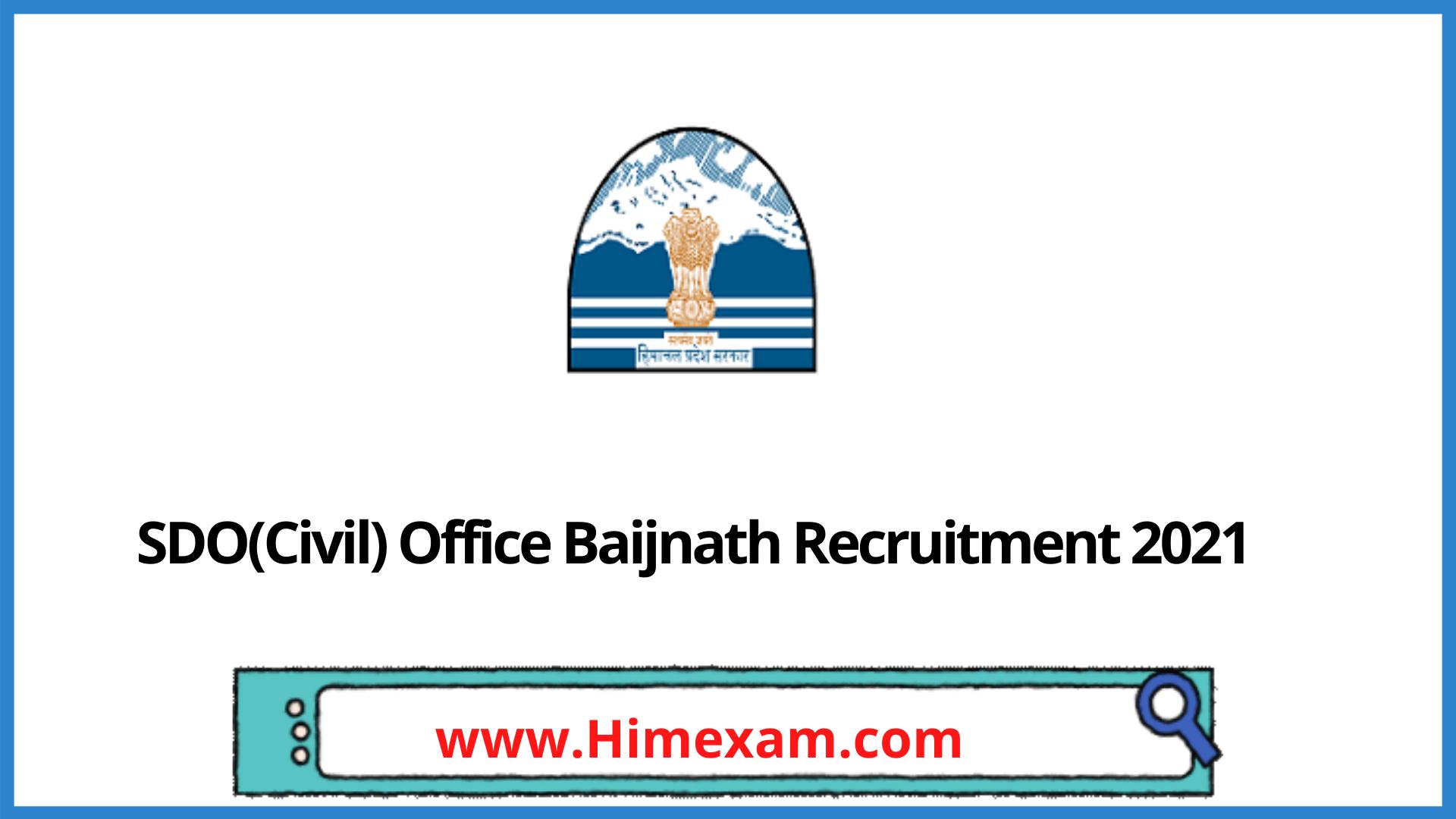 SDO(Civil) Office Baijnath Recruitment 2021