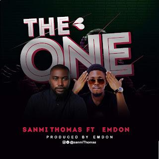 MUSIC: Sanmi Ft Emdon - The One