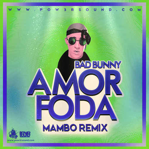 http://www.pow3rsound.com/2018/02/bad-bunny-amorfoda-mambo-remix.html