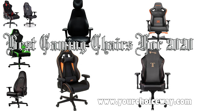 Best Gaming Chairs For 2020 - Your Choice Way