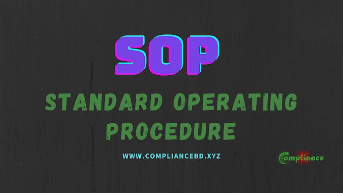 Standard Operating Procedure (SOP) । স্ট্যান্ডার্ড অপারেটিং প্রসিডিউরস (এস ও পি) for Garments Industries