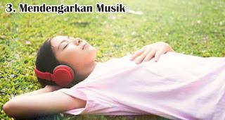 Mendengarkan Musik merupakan salah satu cara mudah menyegarkan pikiran tanpa liburan