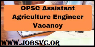 OPSC Recruitment (2019) - 130 Vacancies for Assistant Agriculture Engi