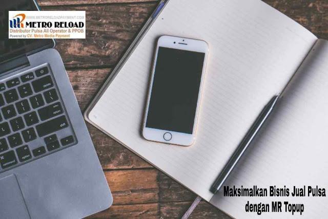 Maksimalkan Bisnis Jual Pulsa dengan MR Mobile Topup