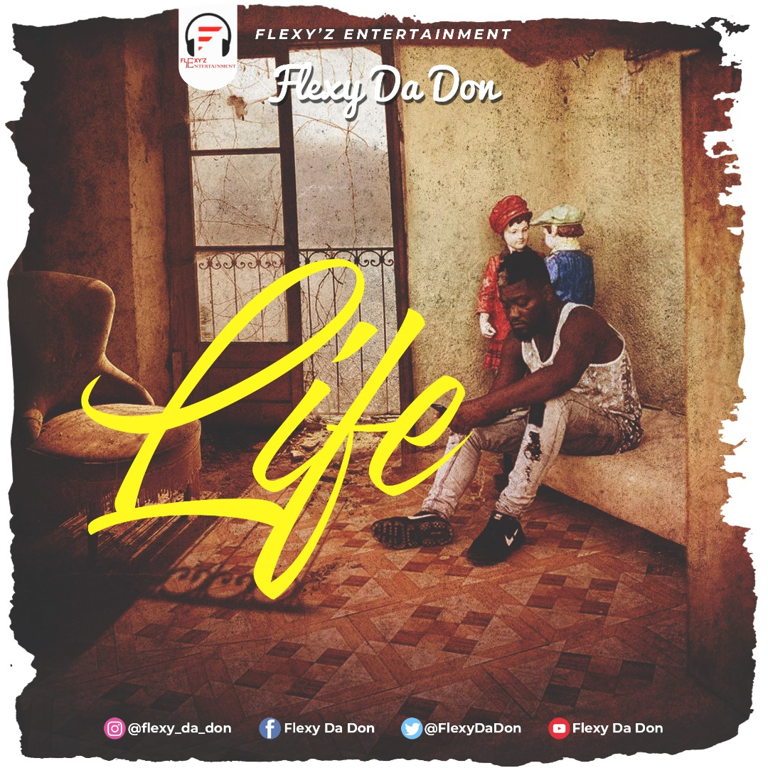 Flexy Da Don – Life