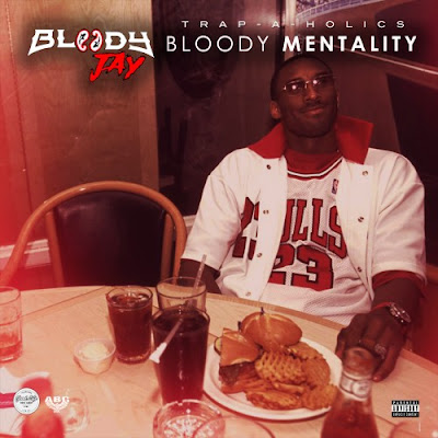 BLOODY JAY - BLOODY MENTALITY