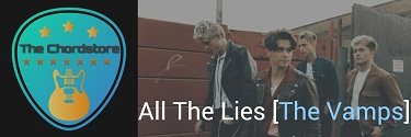ALL The Lies (Acoustic version) Guitar Chords | [The Vamps]