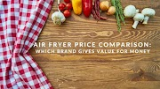Airfryer price comparison: Which brand gives value for money