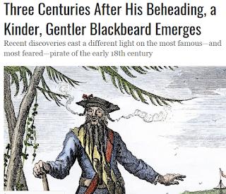 https://www.smithsonianmag.com/history/three-centuries-after-his-beheading-kinder-gentler-blackbeard-emerges-180970782/