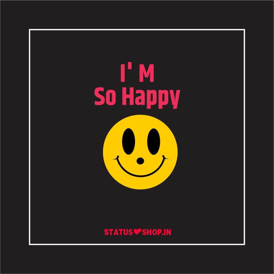 I' M So Happy Whatspp DP
