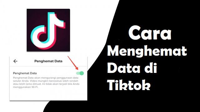 Cara Menghemat Data di Tiktok
