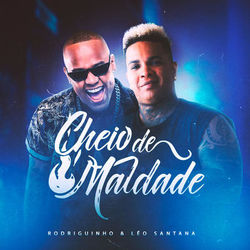 Cheio de Maldade – Rodriguinho e Léo Santana Mp3