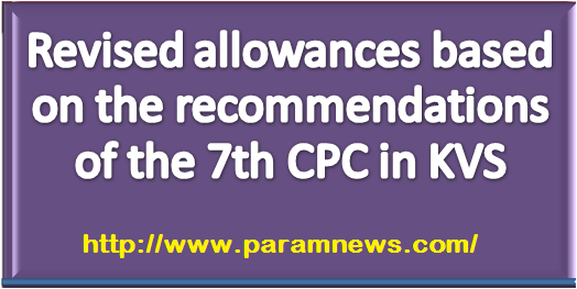 revised-allowances-based-on7th-cpc-paramnews-kvs-order