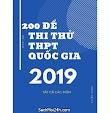 200 đề thi thử THPT QG 2019 tất cả các môn (Mới nhất) - Có Giải chi tiết