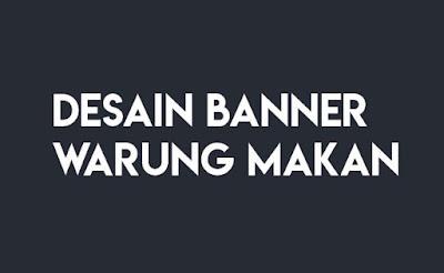 Desain Banner Warung Makanan Terbaru