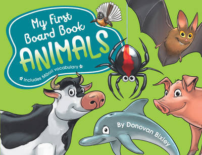 http://www.bookdepository.com/My-First-Board-Book-Animals-Donovan-Bixley/9781869713430