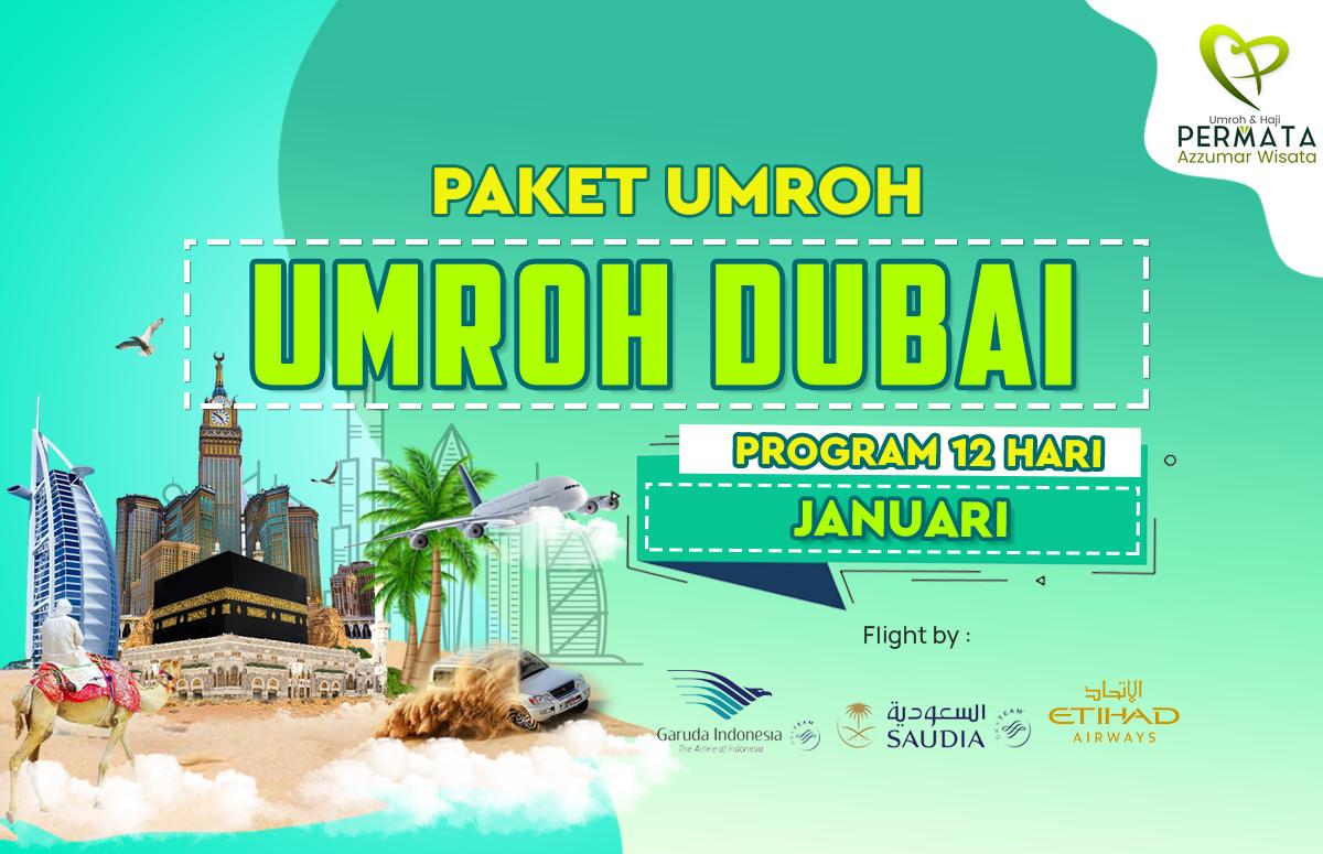 Promo Paket Umroh plus dubai Biaya Murah Jadwal Bulan Januari Awal Tahun