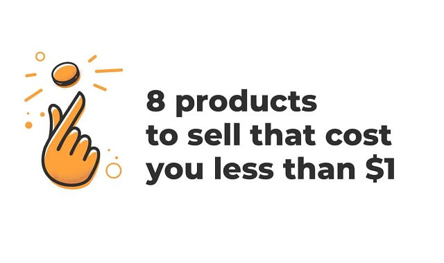 8 Products to Sell That Cost You Less Than $1 #infographic