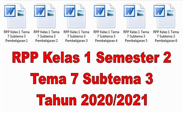 RPP Kelas 1 Semester 2 Tema 7 Subtema 3 Tahun 2020/2021 - Guru Krebet 3