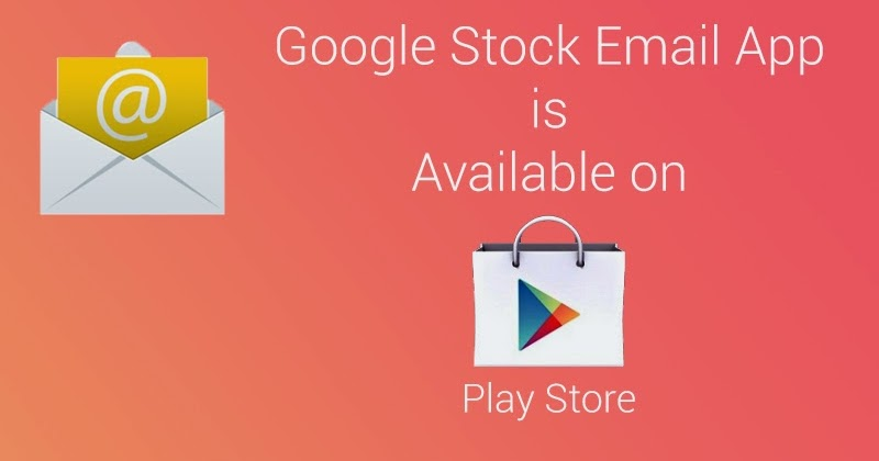 google stock 39 email 39 app is now available on google play store kickedface. Black Bedroom Furniture Sets. Home Design Ideas