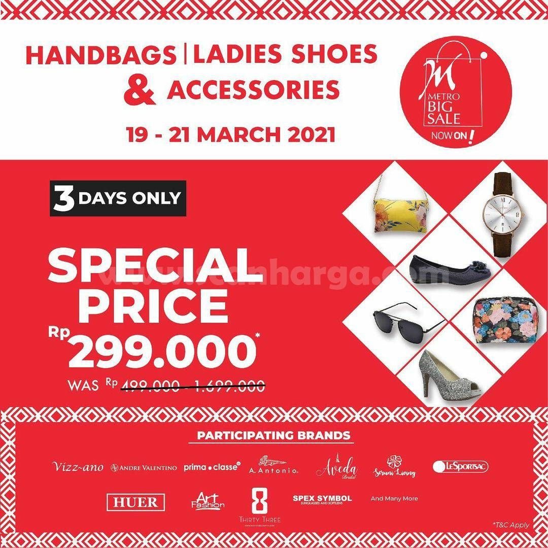 METRO BIG SALE! Promo Special Price for Handbags, Ladies Shoes & Accessories Only IDR. 299.000