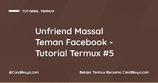 Unfriend Massal Teman Facebook Pake Termux