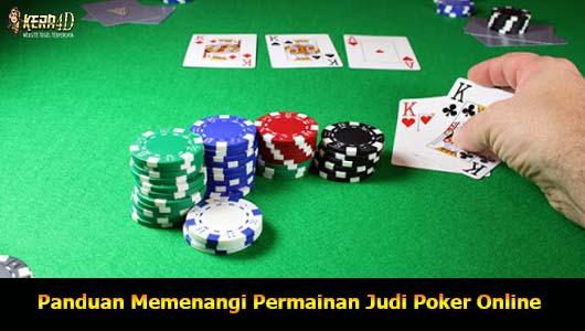 Panduan Memenangi Permainan Judi Poker Online