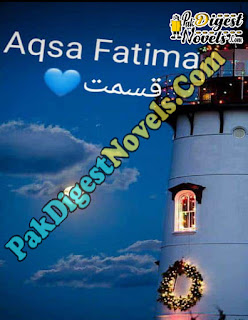 Qismat Complete Novel By Aqsa Fatima