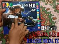 Unboxing Reciever TANAKA T-22 HD JURASSIC METAL Terbaru Dengan Fitur Lengkap + Review Singkat !