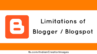 Limitations of Blogger Blogspot - Blogging limitations on Blogger
