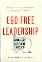 Ego free leadership : ending the unconscious habits that hijack your business