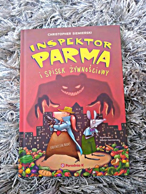 Inspektor Parma i spisek żywnościowy - czyli o wartości zdrowego żywienia!