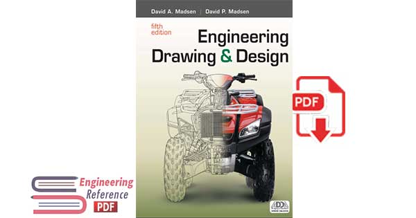 Engineering Drawing and Design 5th Edition by David A. Madsen, David P. Madsen pdf