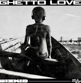 Audio | Wizkid - Ghetto Love | Download mp3