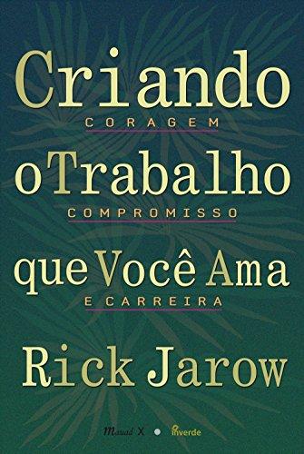 Criando O Trabalho Que Você Ama - Rick Jarow