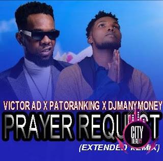Victor AD ft. Patoranking – Prayer Request (DJ Manymoney Extended Rmx)