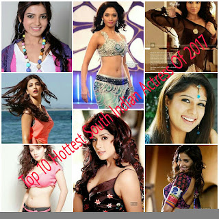 Top 10 Most Beautiful Hottest South Indian Actresses Of 2017