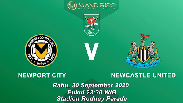 Prediksi Newport County Vs Newcastle United, Rabu 30 September 2020 Pukul 23.30 WIB @ Mola TV